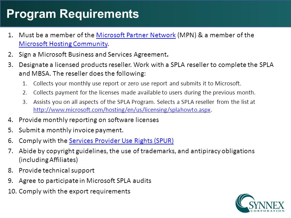 Program Requirements Must be a member of the Microsoft Partner Network (MPN) & a member of the Microsoft Hosting Community.