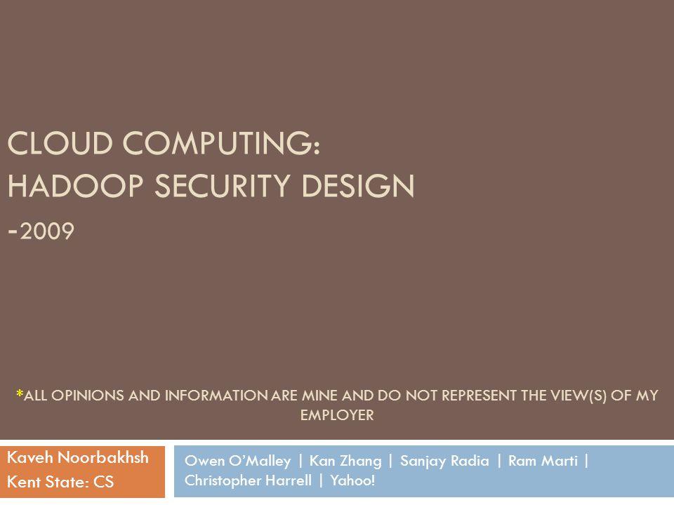 Cloud Computing: hadoop Security Design -2009