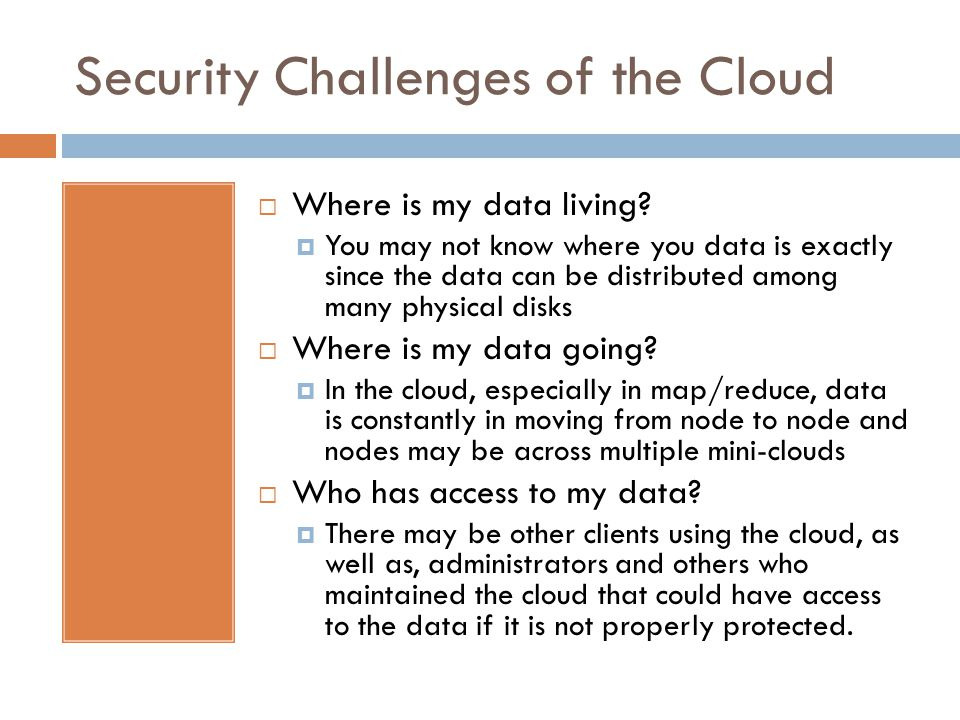 Security Challenges of the Cloud