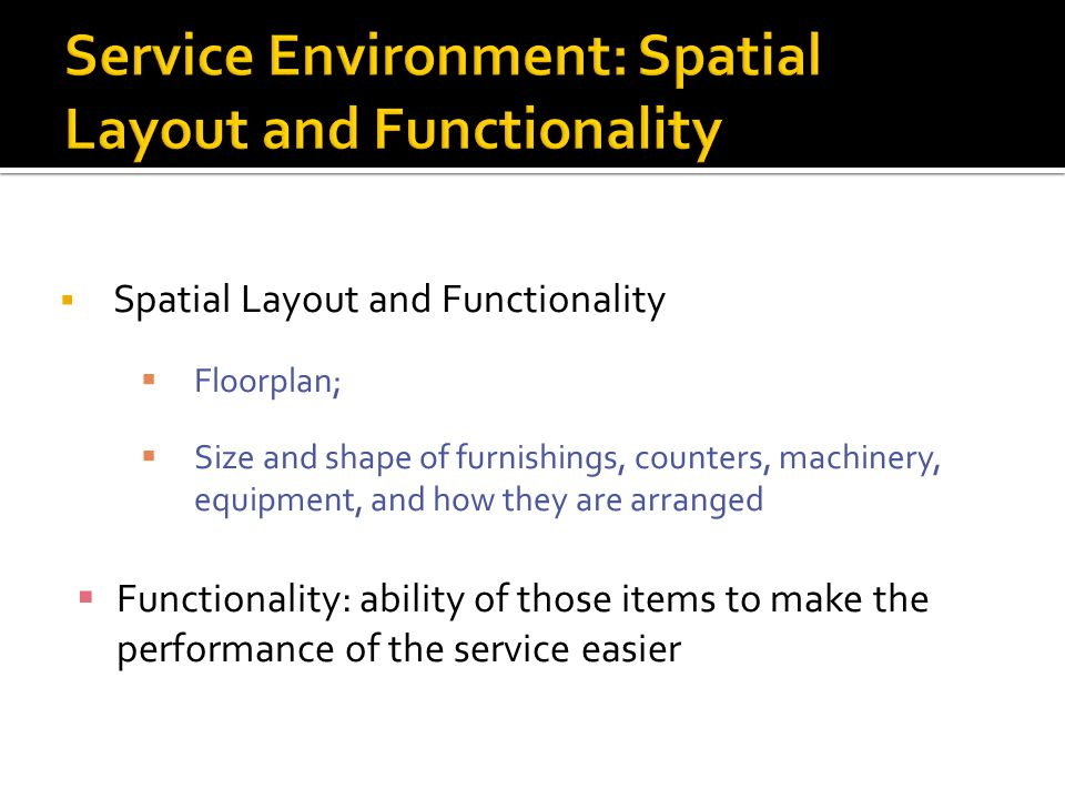 Service Environment: Spatial Layout and Functionality