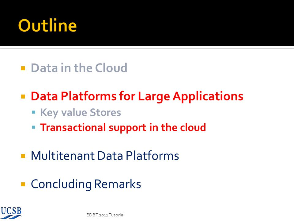 Outline Data in the Cloud Data Platforms for Large Applications