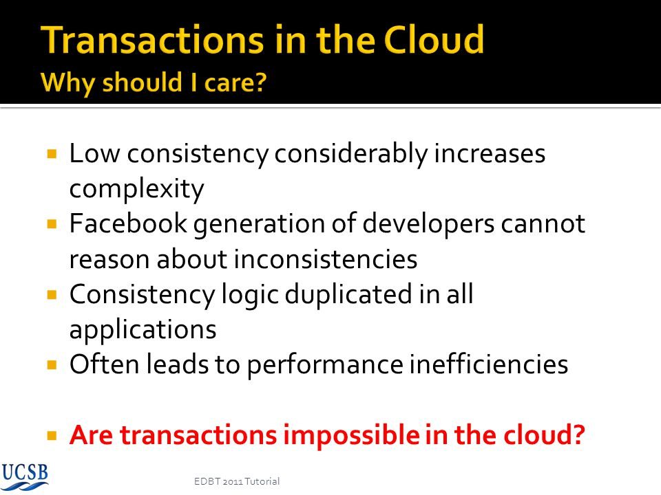 Transactions in the Cloud Why should I care