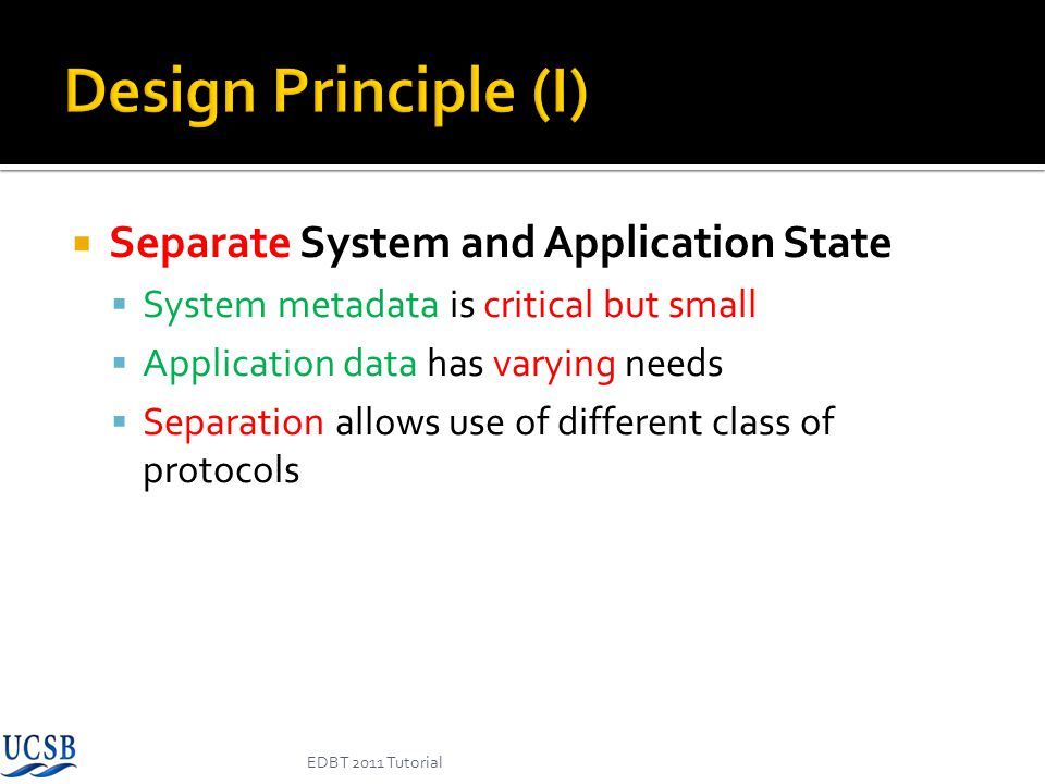 Design Principle (I) Separate System and Application State