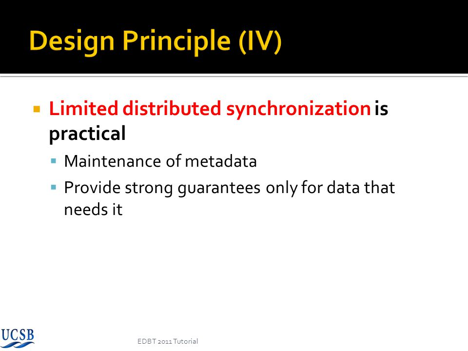 Design Principle (IV) Limited distributed synchronization is practical