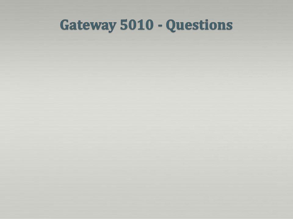 Gateway 5010 - Questions