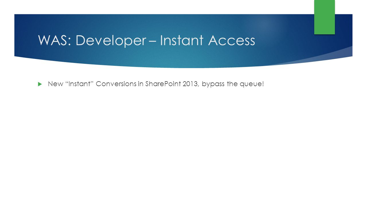 WAS: Developer – Instant Access