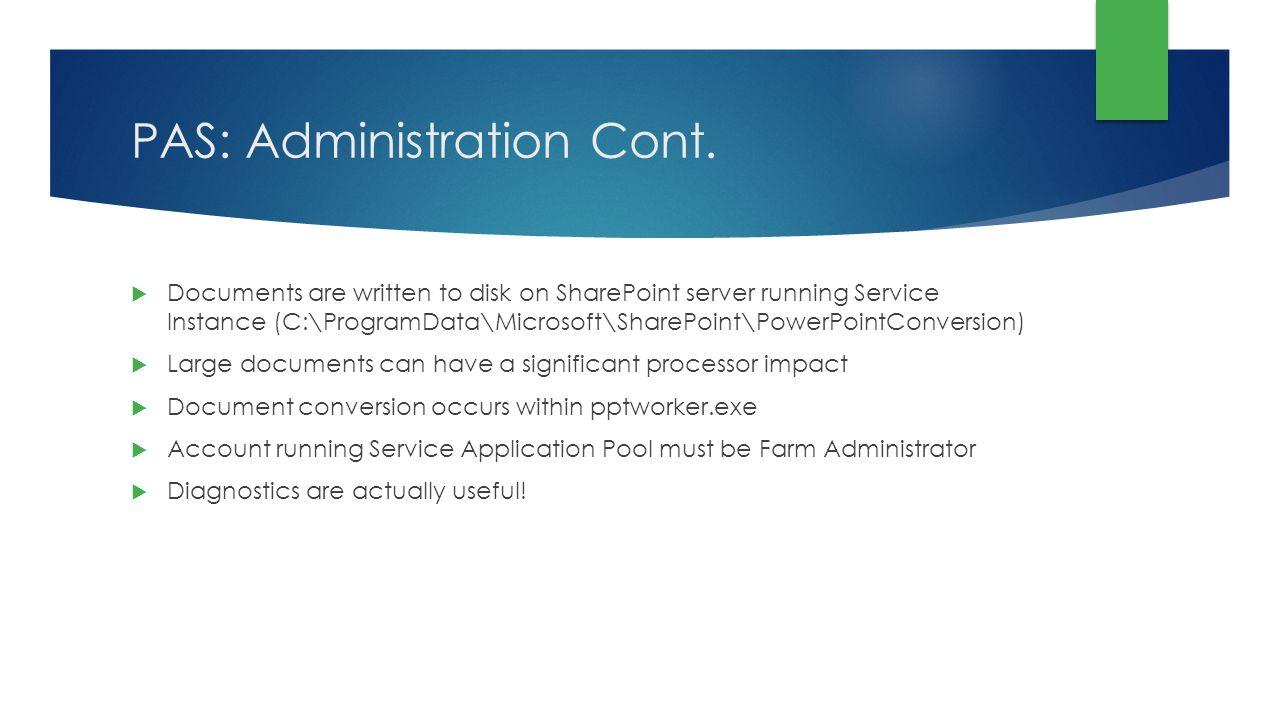 PAS: Administration Cont.