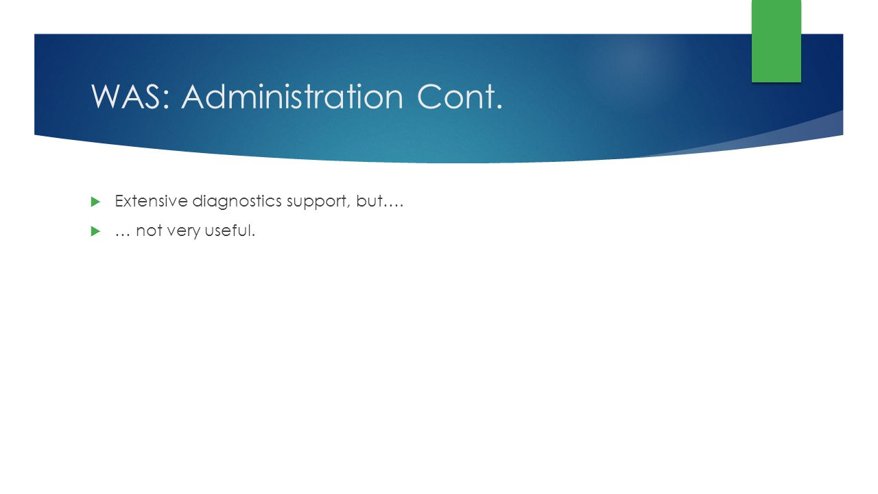 WAS: Administration Cont.