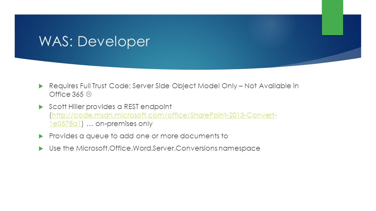 WAS: Developer Requires Full Trust Code; Server Side Object Model Only – Not Available in Office 365 