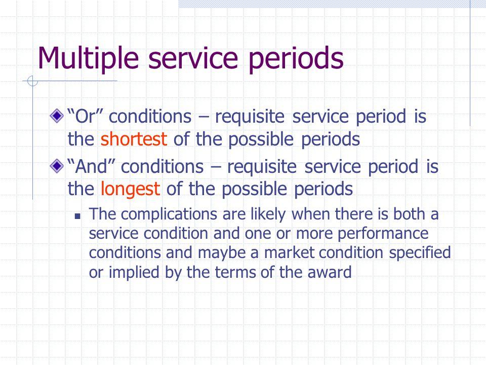 Multiple service periods