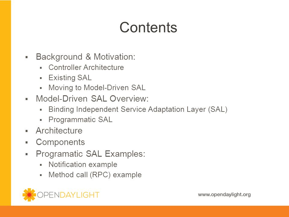 Contents Background & Motivation: Model-Driven SAL Overview: