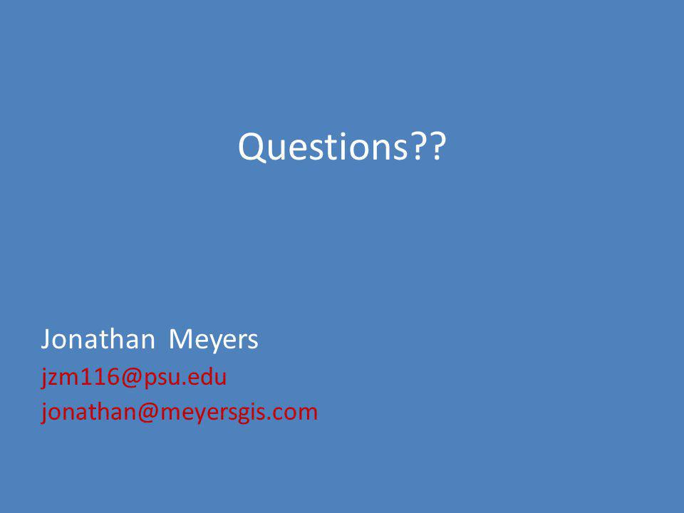 Questions Jonathan Meyers jzm116@psu.edu jonathan@meyersgis.com