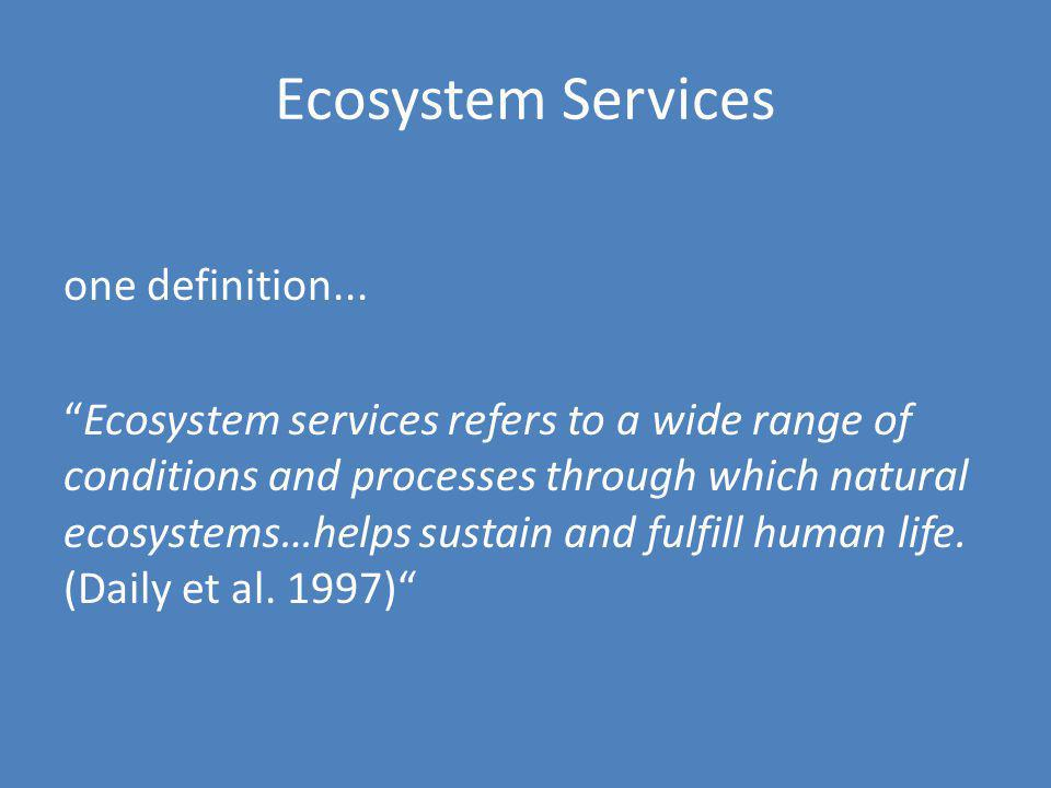 Ecosystem Services one definition...