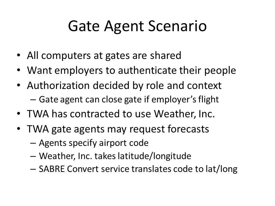 Gate Agent Scenario All computers at gates are shared