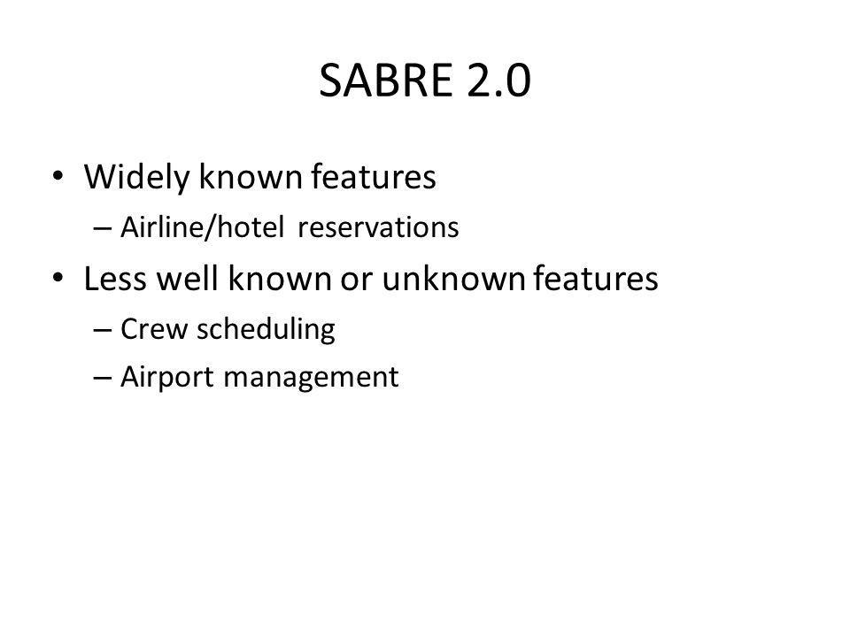 SABRE 2.0 Widely known features Less well known or unknown features