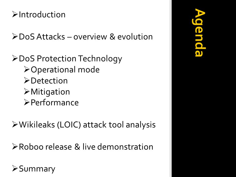 Agenda Introduction DoS Attacks – overview & evolution