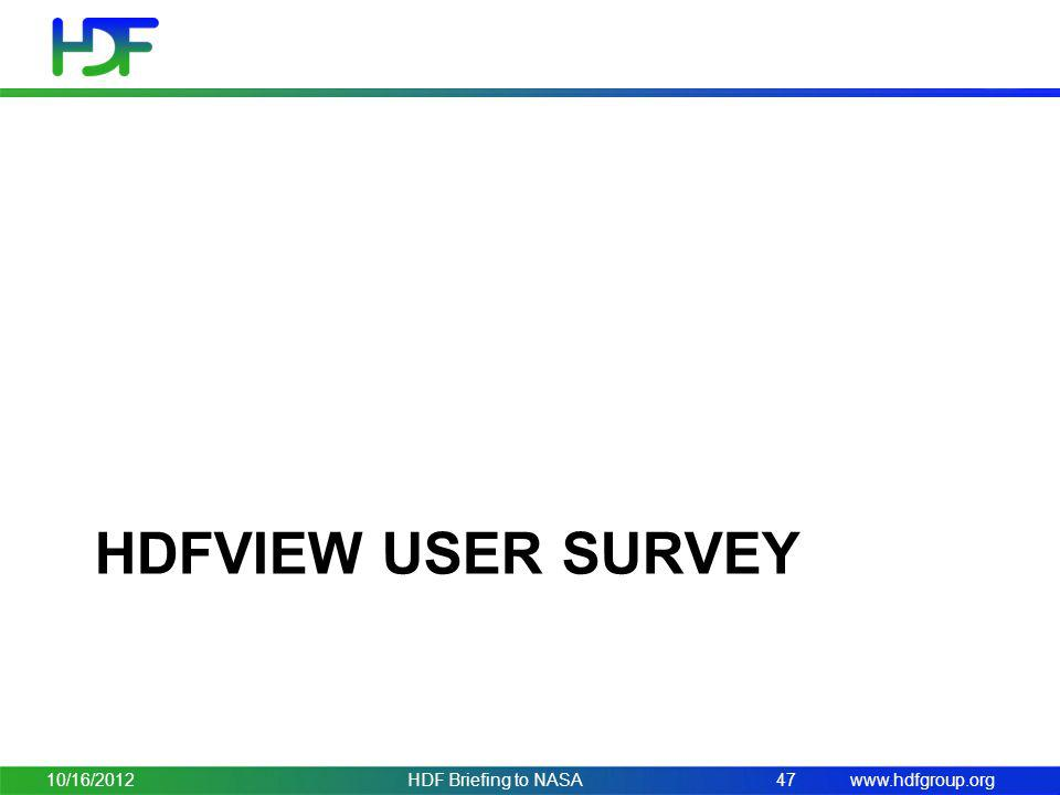HDFView User survey 10/16/2012 HDF Briefing to NASA