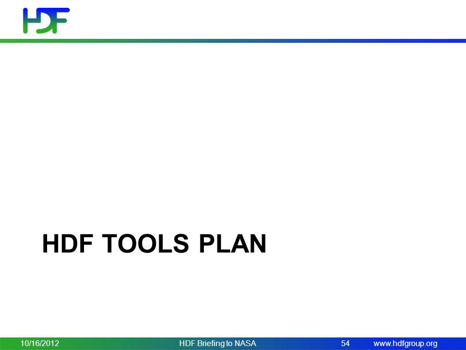 HDF tools plan 10/16/2012 HDF Briefing to NASA