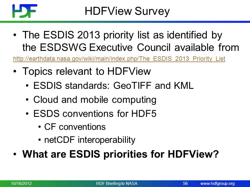 HDFView Survey The ESDIS 2013 priority list as identified by the ESDSWG Executive Council available from.