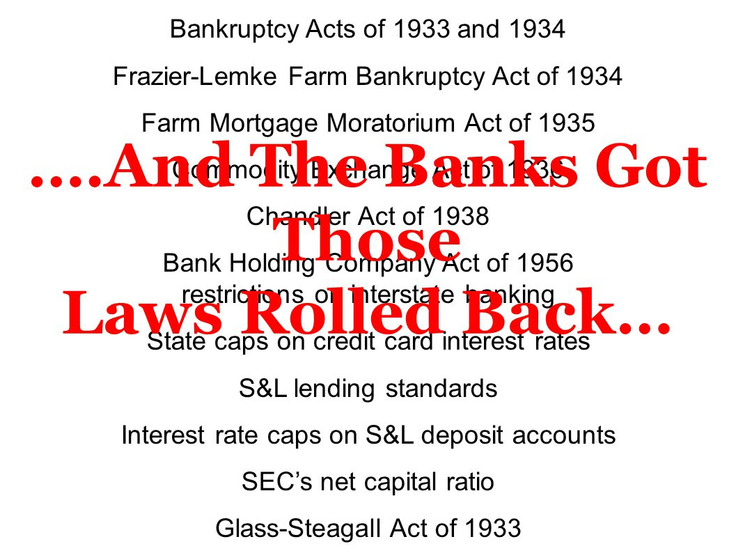….And The Banks Got Those Laws Rolled Back…