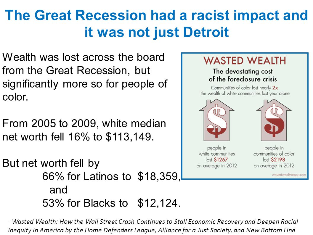 The Great Recession had a racist impact and it was not just Detroit