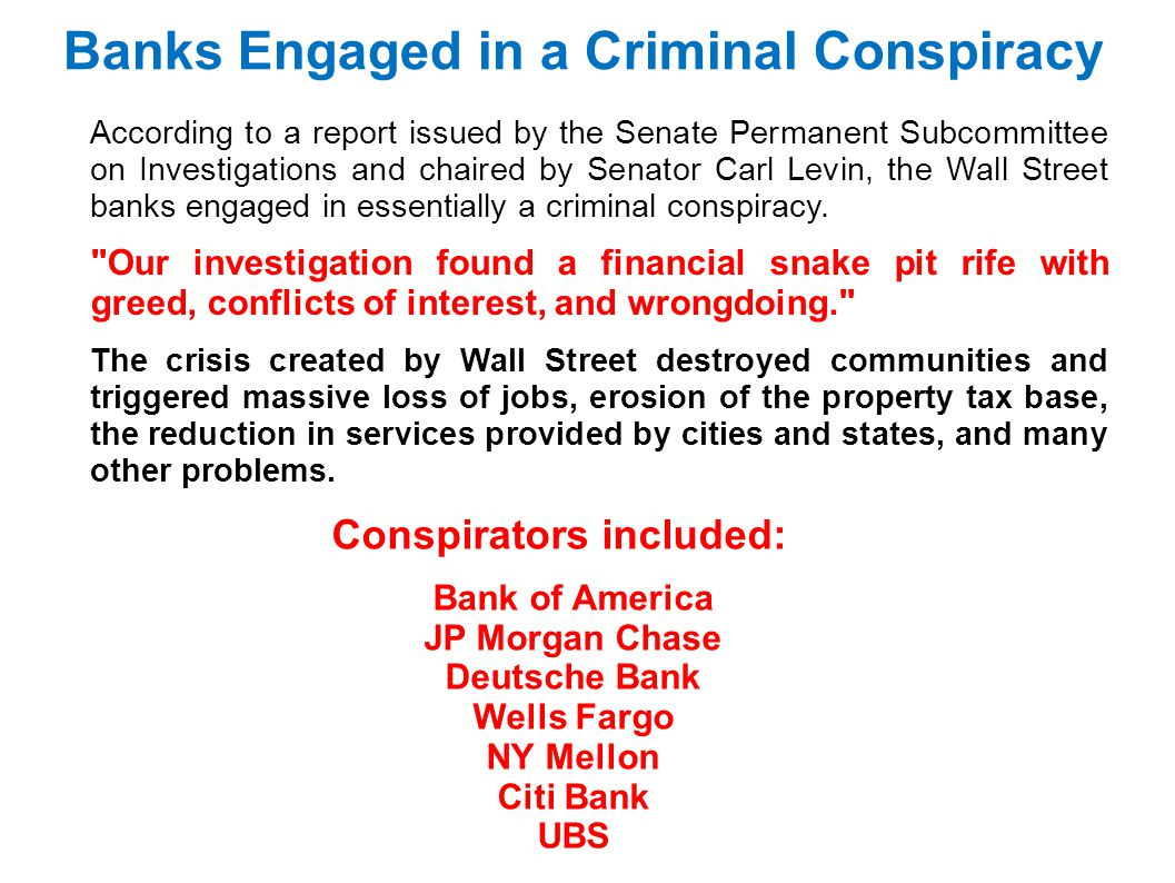 Banks Engaged in a Criminal Conspiracy