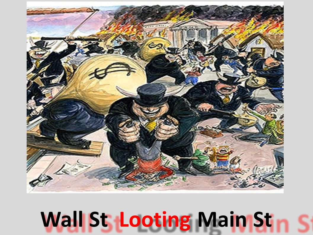 Wall St Looting Main St
