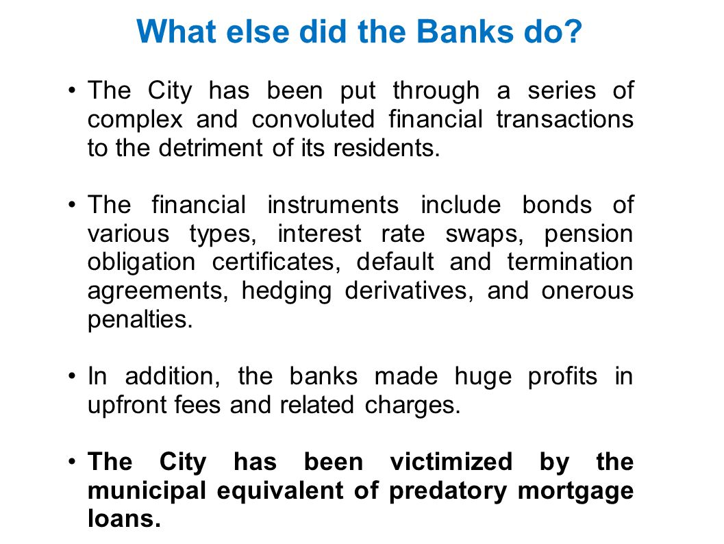 What else did the Banks do