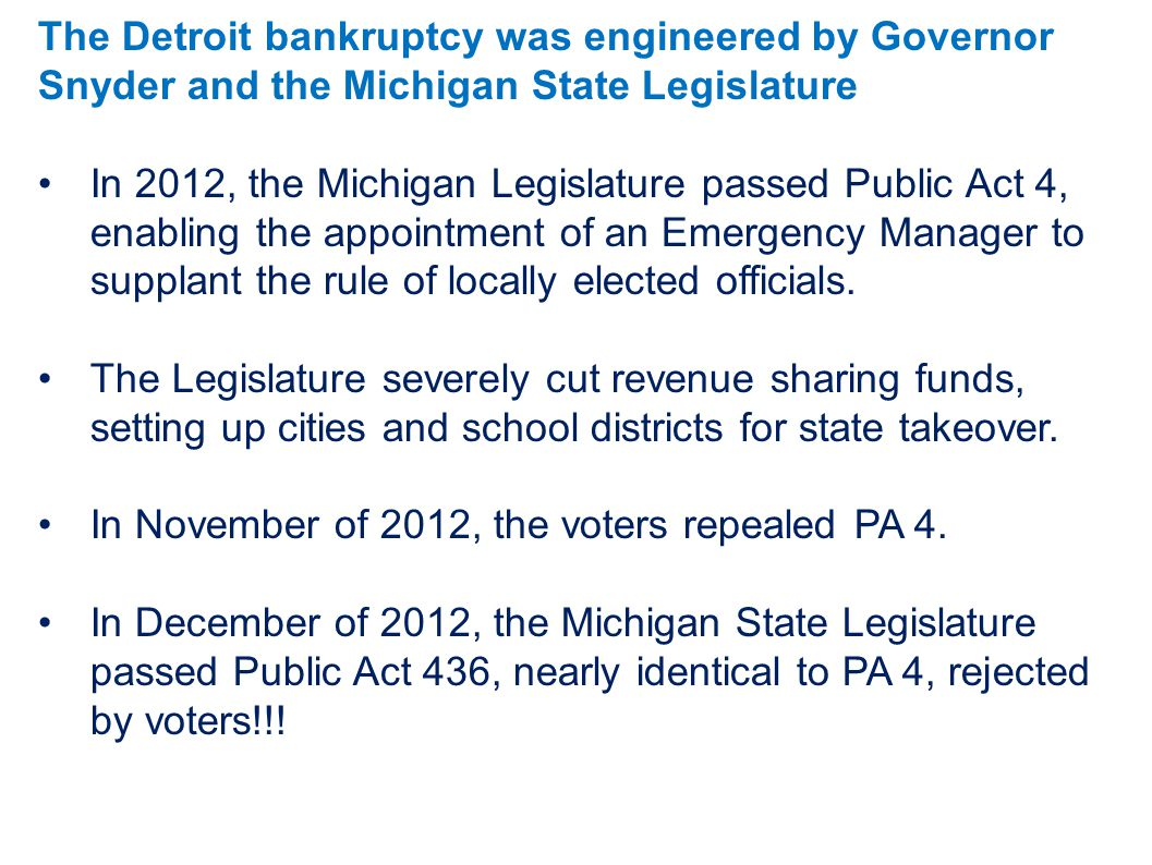 The Detroit bankruptcy was engineered by Governor Snyder and the Michigan State Legislature
