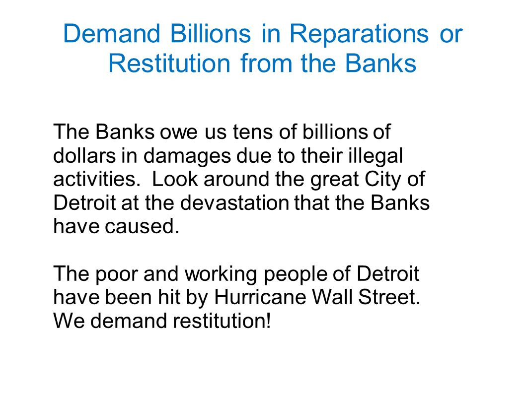 Demand Billions in Reparations or Restitution from the Banks