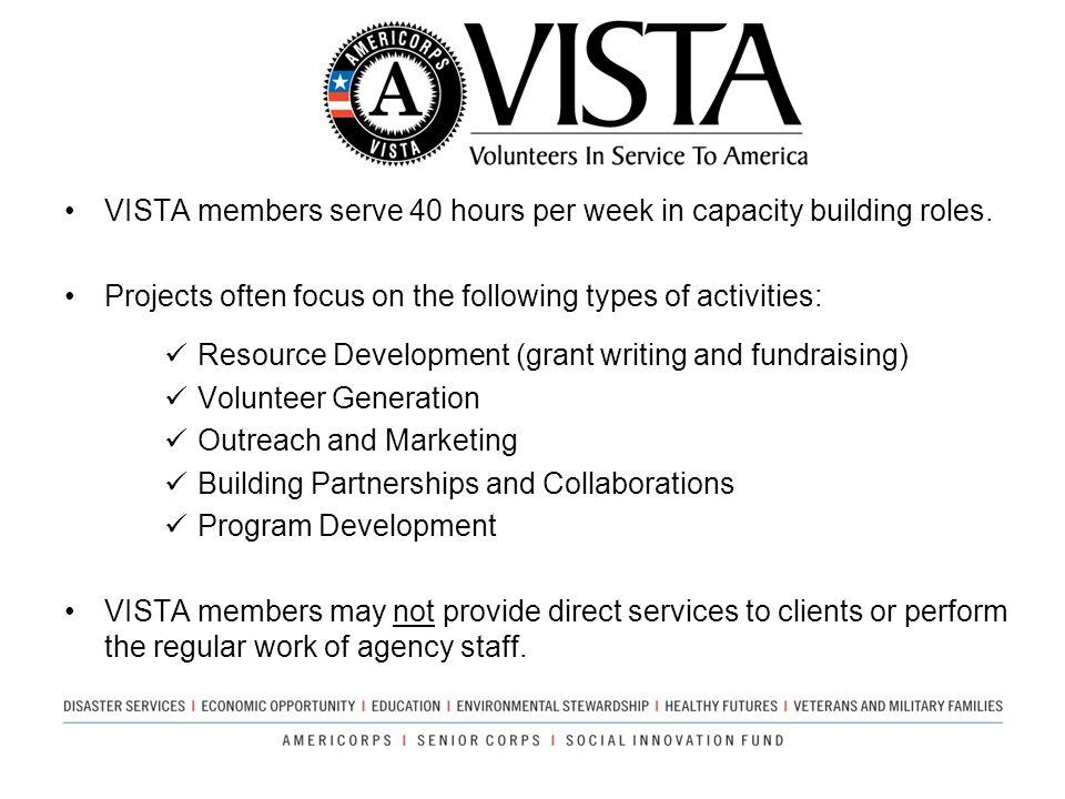 VISTA members serve 40 hours per week in capacity building roles.