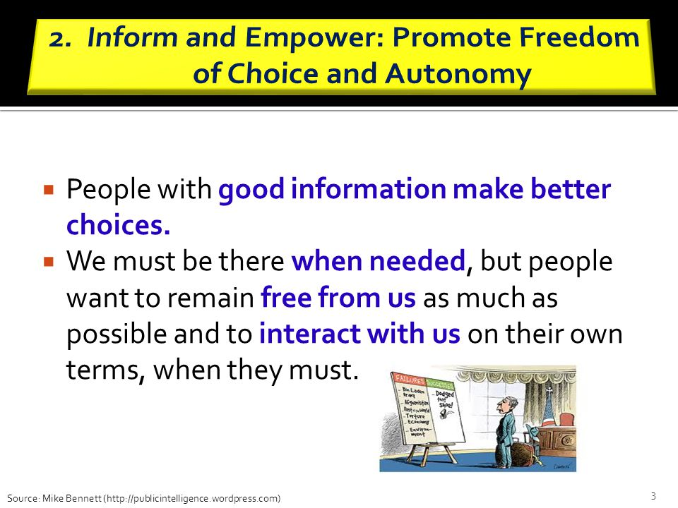 Inform and Empower: Promote Freedom of Choice and Autonomy