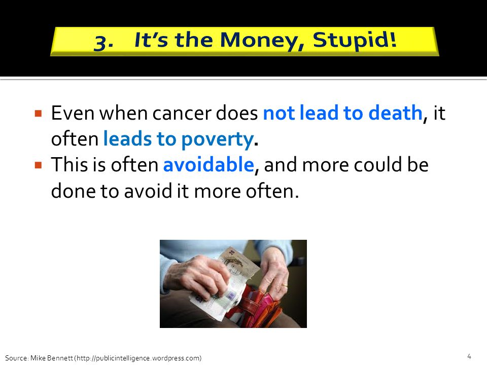 It's the Money, Stupid! Even when cancer does not lead to death, it often leads to poverty.