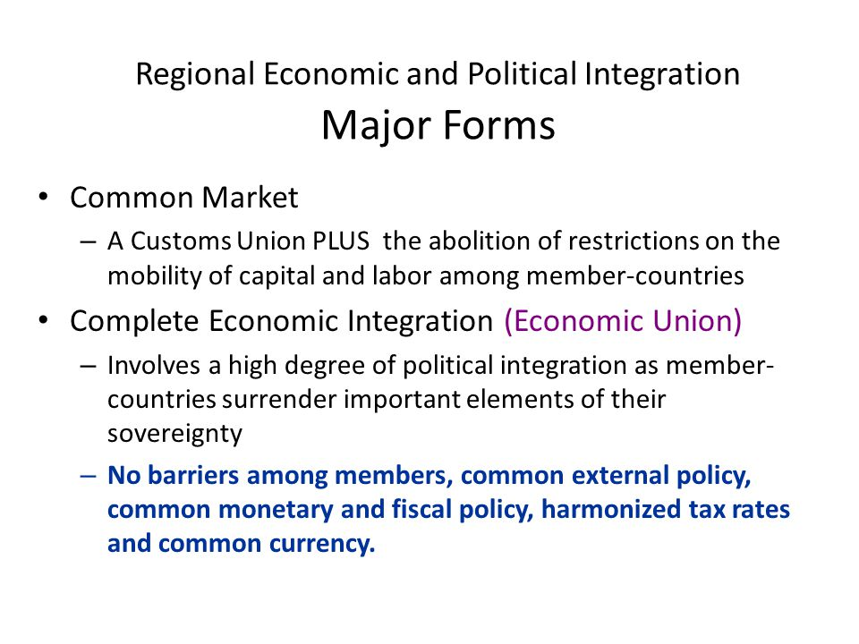 Regional Economic and Political Integration Major Forms