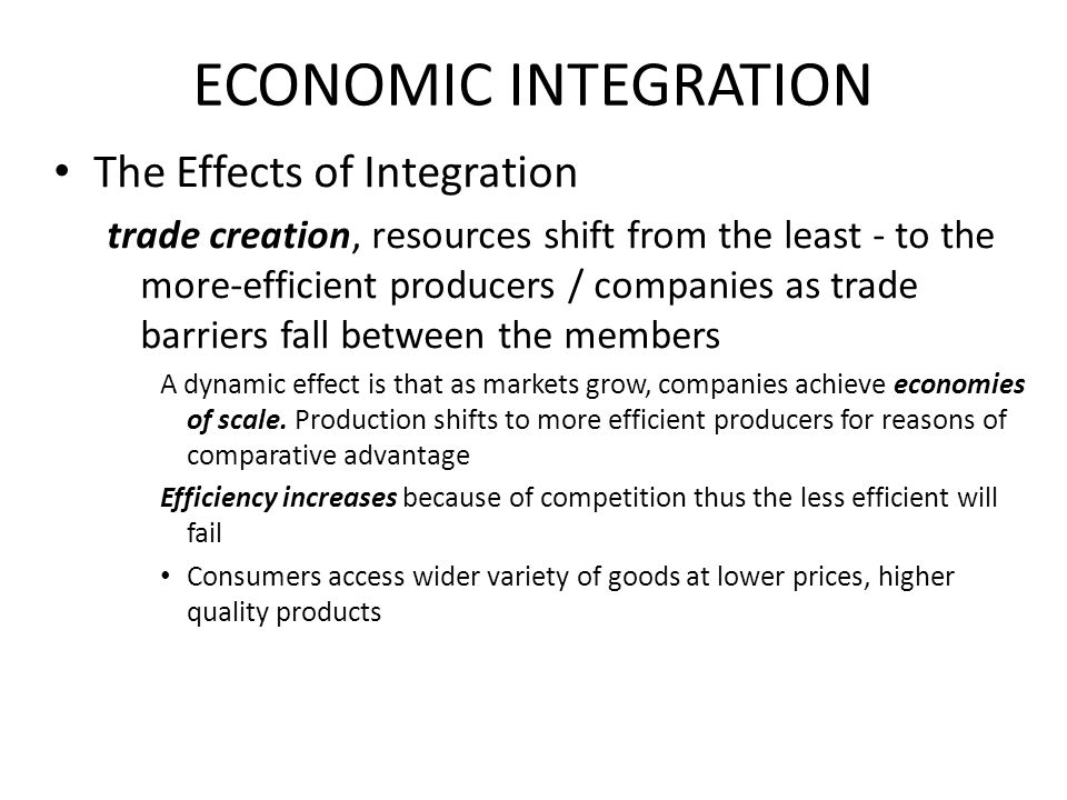ECONOMIC INTEGRATION The Effects of Integration