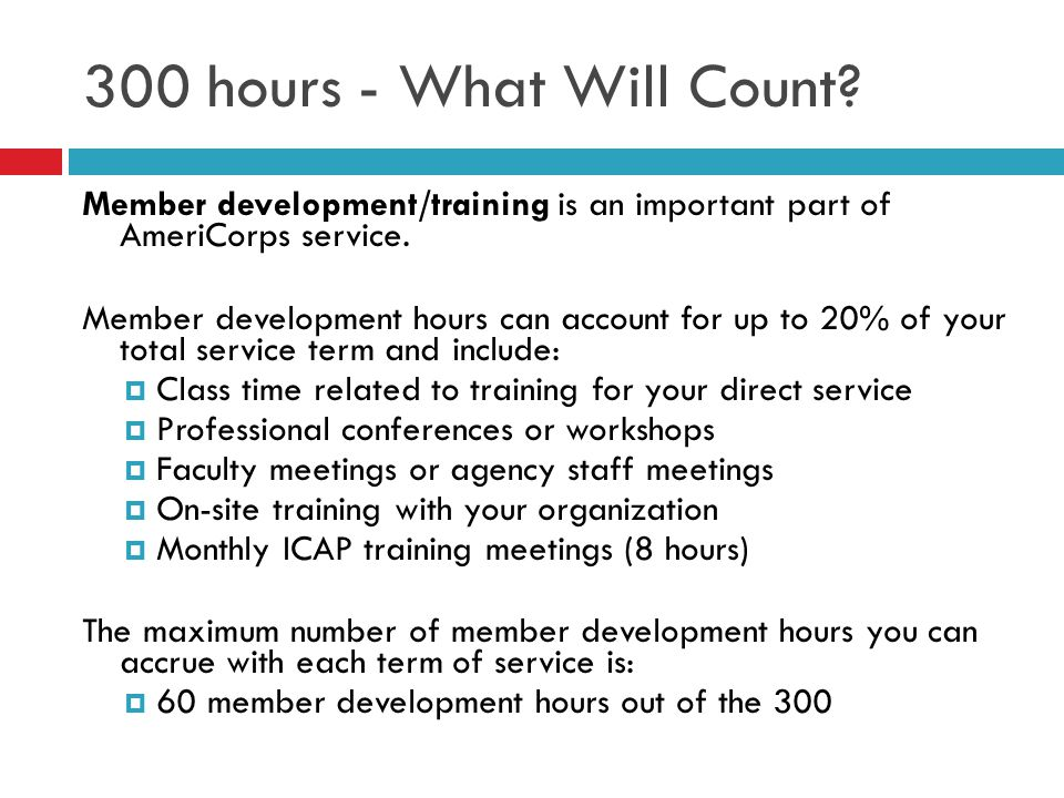 300 hours - What Will Count Member development/training is an important part of AmeriCorps service.