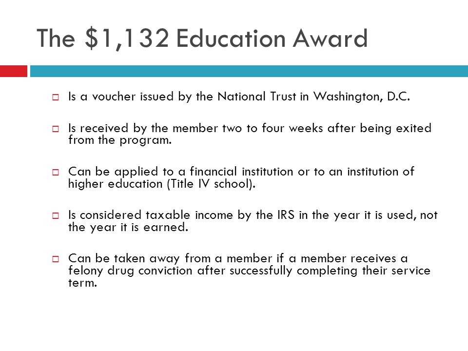 The $1,132 Education Award Is a voucher issued by the National Trust in Washington, D.C.