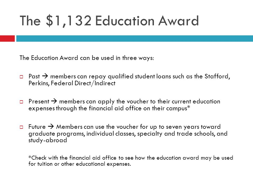 The $1,132 Education Award The Education Award can be used in three ways: