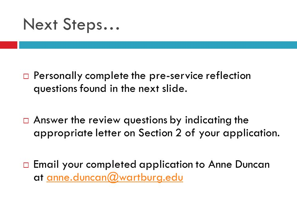 Next Steps… Personally complete the pre-service reflection questions found in the next slide.