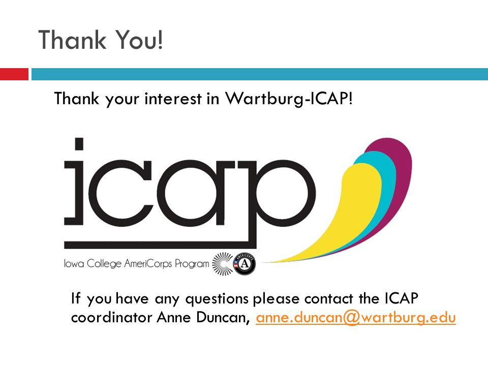 Thank You! Thank your interest in Wartburg-ICAP!