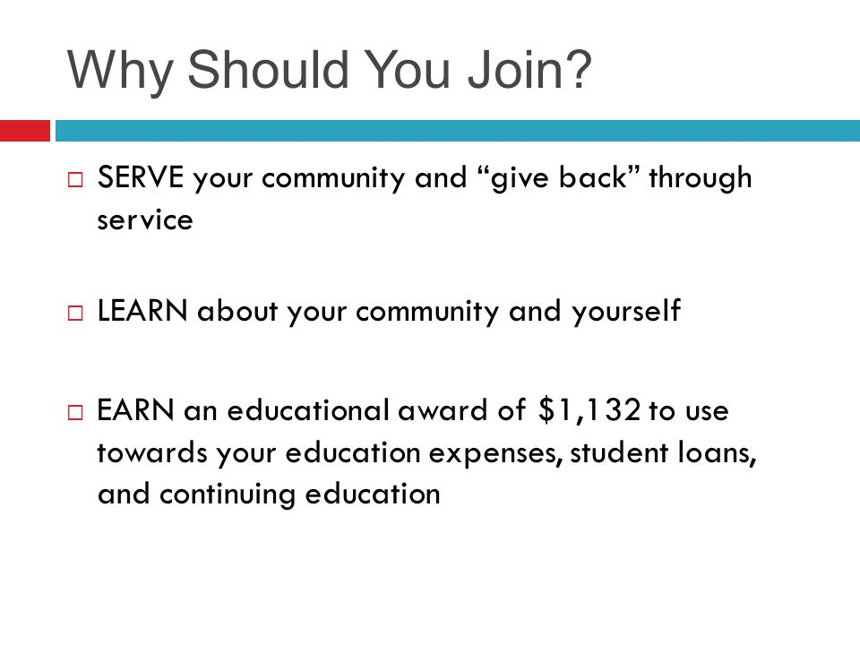 Why Should You Join SERVE your community and give back through service. LEARN about your community and yourself.