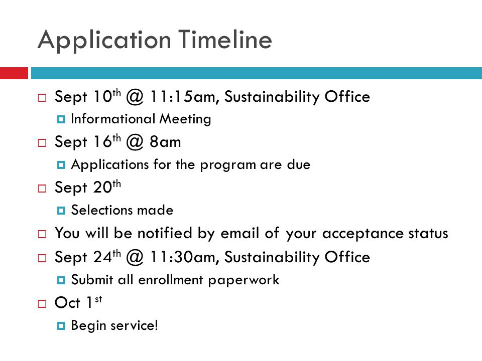 Application Timeline Sept 10th @ 11:15am, Sustainability Office