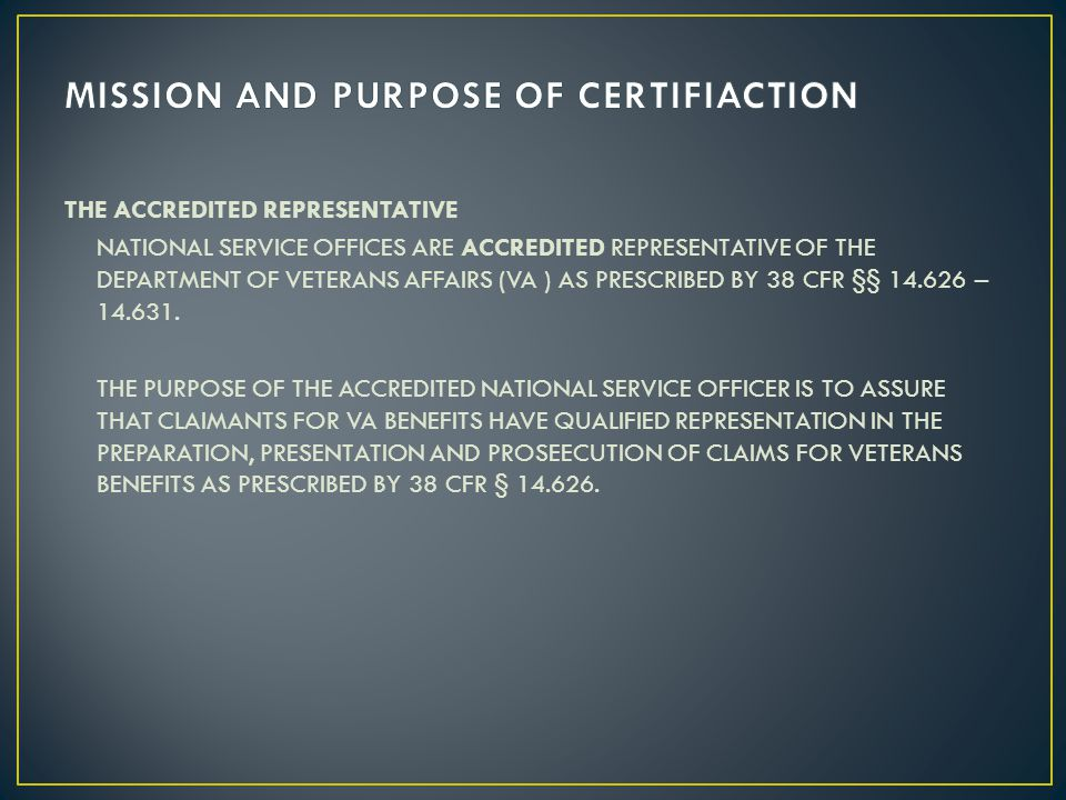 MISSION AND PURPOSE OF CERTIFIACTION
