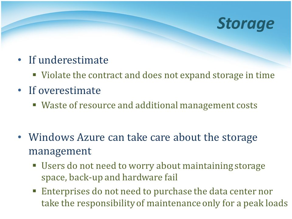 Storage If underestimate If overestimate