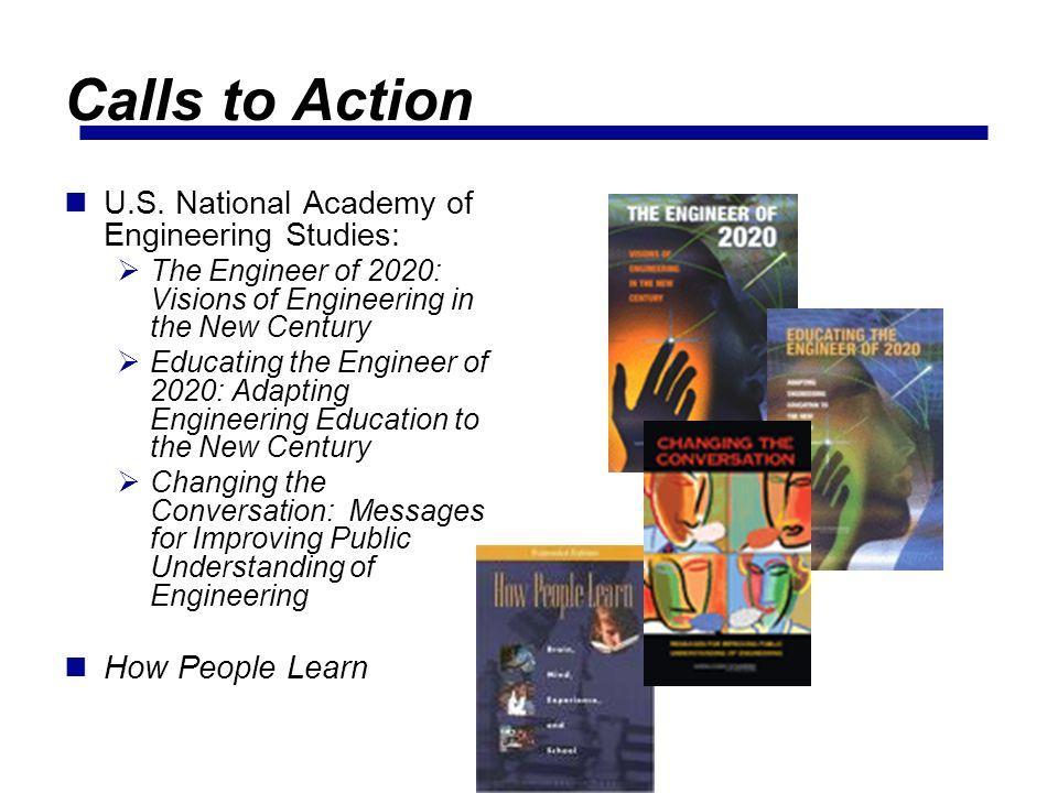 Calls to Action U.S. National Academy of Engineering Studies: