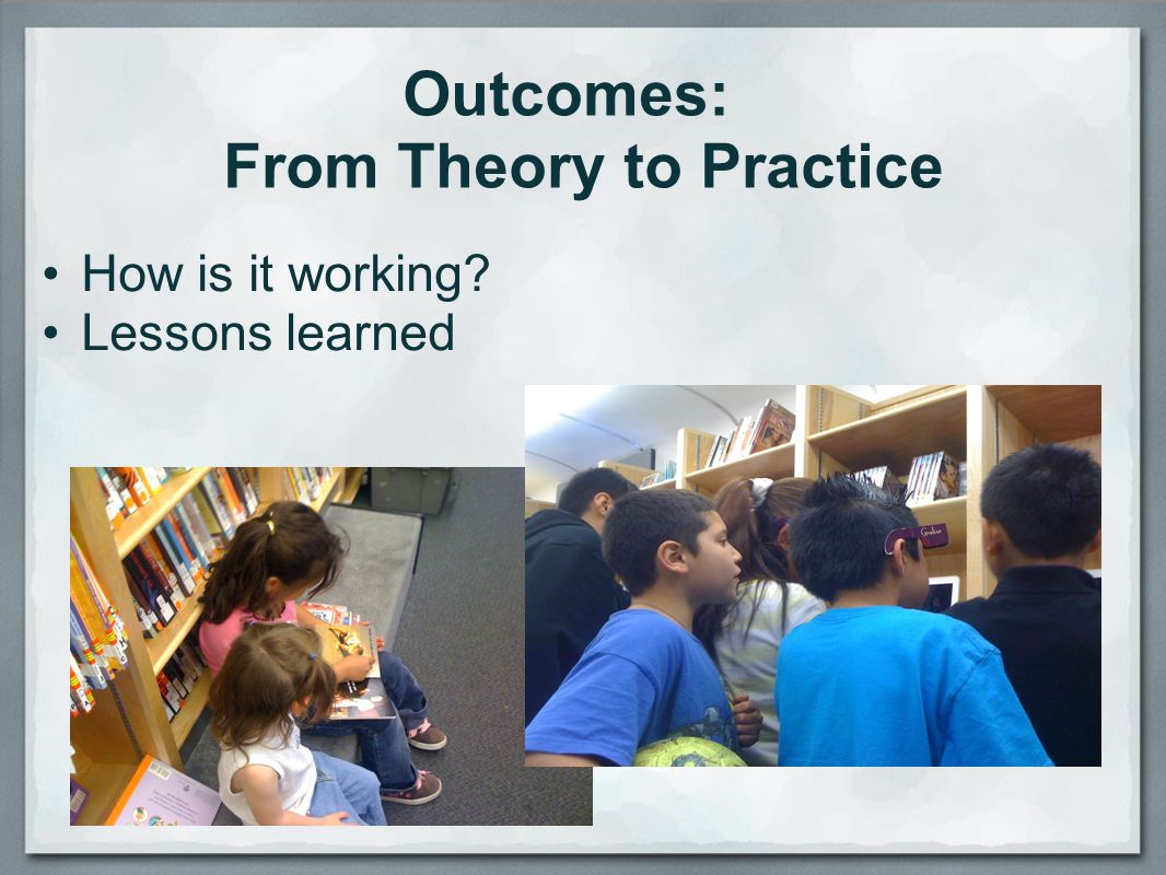 Outcomes: From Theory to Practice