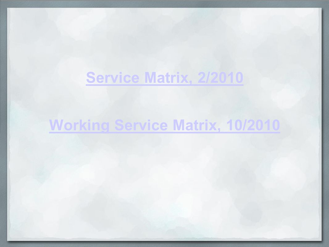Working Service Matrix, 10/2010