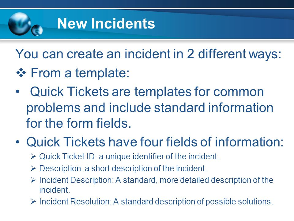 New Incidents You can create an incident in 2 different ways:
