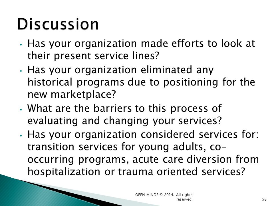 Discussion Has your organization made efforts to look at their present service lines