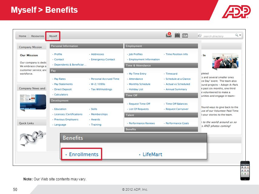 Myself > Benefits Under Benefits, you can view or edit your benefit enrollments. You can also use your mobile device to view: